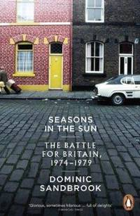 image of Seasons in the Sun: The Battle for Britain, 1974-1979