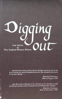 Digging Out:  Lost Voices of New England Women Writers