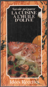 Savoir preparer la cuisine a l'huile d'olive by Dard Patrice - 2003 - from philippe arnaiz and Biblio.com