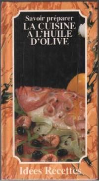 Savoir preparer la cuisine a l'huile d'olive
