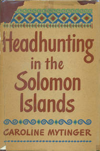 HEADHUNTING IN THE SOLOMON ISLANDS : Around the Coral Sea