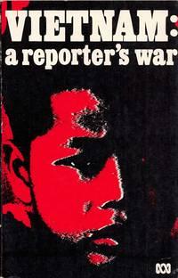 Vietnam; A Reporter's War