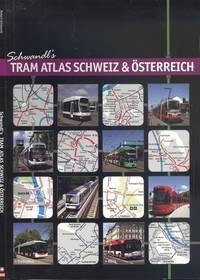 Tram Atlas - Schweiz & Oesterreich: Trams & Trolleybuses in Switzerland and Austria