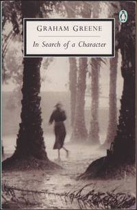 In Search of a Character: Two African Journals (Penguin Twentieth Century Classics)