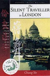 image of The Silent Traveller in London (Lost & Found Classic Travel Writing) (Lost & Found Classic Travel Writing): No. 5 (Lost & Found: Classic Travel Writing S.)