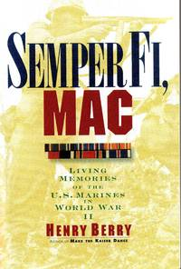Semper Fi, Mac: Living Memories Of The U.S. Marines In WWII