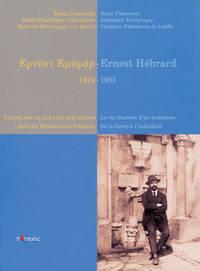 Ernest Hébrard - 1875-1933: La Vie Illustrée d' un Architecte: de la Grèce à l' Indochine