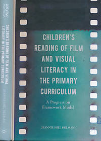 Children's Reading of Film and Visual Literacy in the Primary Curriculum. A Progression Framework Model