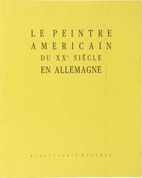 Le Peintre Americain du XXe Siècle en Allemagne (Signed Presentation Copy w/ Drawing)