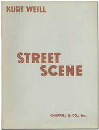 Street Scene. An American Opera. (Based on Elmer Rice's Play). Music by Kurt Weill. Book by...