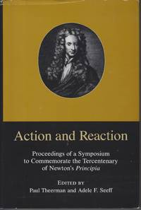 Action & Reaction: Proceedings of a Sumposium to Commemorate the  Tercentenary of...
