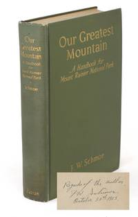 Our Greatest Mountain, A Handbook for Mount Rainier National Park [SIGNED]