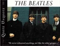 The Beatles.  Quote Unquote