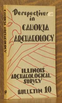 PERSPECTIVES IN CAHOKIA ARCHAEOLOGY, ILLINOIS ARCHAEOLOGICAL SURVEY, BULLETIN 10