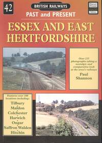 Essex and East Hertfordshire: No. 42 (British Railways Past & Present)