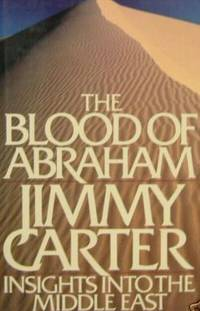 THE BLOOD OF ABRAHAM INSIGHTS INTO THE MIDDLE EAST