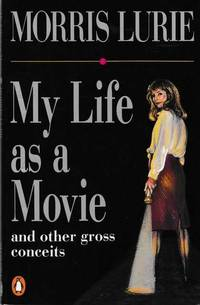 My Life as a Movie and other Gross Conceits