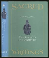 Sacred Writings. Confucianism: The Analects of Confucius