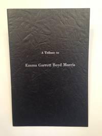 image of A Tribute to Emma Louise Garrett Boyd Morris.
