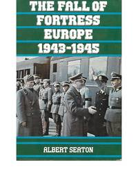 The Fall of Fortress Europe 1943-1945