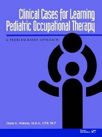 Clinical Cases for Learning Pediatric Occupational Therapy: A