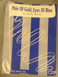 Hair of Gold, Eyes of Blue