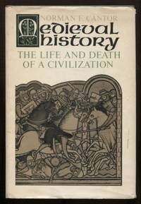 Medieval history. The life and death of a civilization.