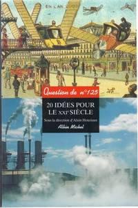 Question de No. 125 (revue trimestrielle) - 20 idées pour le XXIe siècle (octobre...
