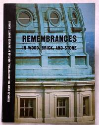 image of Remembrances in Wood, Brick and Stone:  Examples From the Architectural Heritage of Shawnee County, Kansas