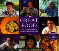 Great Food : Over 175 Recipes from Six of the World's Greatest Chefs