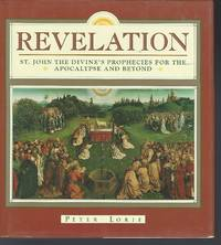 Revelation St. John the Divine's Prophecies for the Apocalypse and Beyond