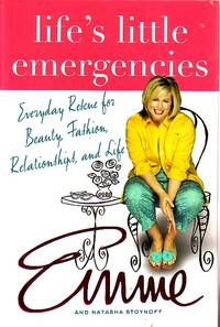 image of Life's Little Emergencies  Everyday Rescue for Beauty, Fashion,  Relationships, and Life