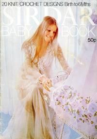 SIRDAR : BABY BOOK : 20 Knit/Crochet Designs  : Birth to 6 Mths (Publication No. 100) by Sirdar Editorial Staff - Paperback - from 100 POCKETS (SKU: 018673)