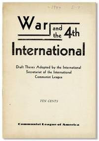 War and the 4th International. Draft Theses Adopted by the International Secretariat of the International Communist League. Translated from the Russian by Sara Weber