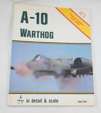 A-10 Warthog in Detail and Scale  (Detail and Scale Vol. 19)