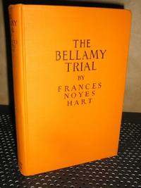 The Bellamy Trial by  Frances Noyes Hart - Hardcover - 5th or later Edition - 1927 - from Brass DolphinBooks and Biblio.com