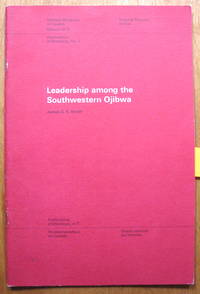 Leadership Among the Southwestern Ojibwa by  James G.E Smith - Paperback - 1st Edition - 1973 - from Ken Jackson and Biblio.com