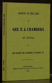 Sketch of the Life of Gen. T.J. Chambers of Texas