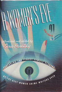 A Woman's Eye : Featuring the Finest Female Sleuths By the Best Women Crime Writers Ever