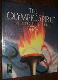 image of The Olympic Spirit: 100 Years of the Games
