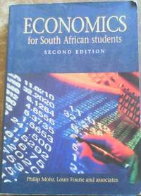 Economics for South African Students by  Louis  Philip; Fourie - Paperback - 2nd Edition - 2002 - from Chapter 1 Books and Biblio.co.uk