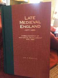 Late Medieval England (1377-1485) : a bibliography of historical scholarship, 1975-1989