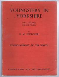 Youngsters in Yorkshire, Local History for the family, Second Journey - To the North