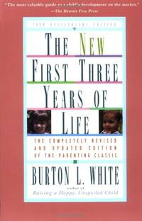 New Fiist Three Years of Life: Completely Revised and Updated