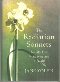 RADIATION SONNETS For My Love, in Sickness and in Health