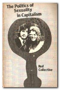 The Politics of Sexuality in Capitalism