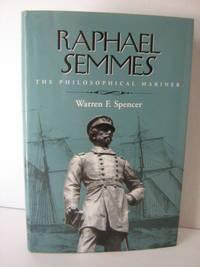 Raphael Semmes: The Philosophical Mariner