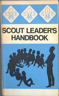 Scout Leader's Handbook : The official Handbook of the Scout Association