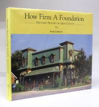 How Firm A Foundation: Historic Houses of Grey County