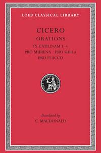 In Catilinam: Bks. I-IV: Pro Murena: Pro Sulla: Pro Flacco by Marcus Tullius Cicero - Hardcover - from The Saint Bookstore (SKU: A9780674993587)